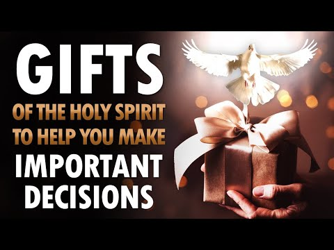 GIFTS of the HOLY SPIRIT to Help You Make IMPORTANT Decisions