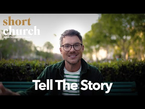 Short Church Ep. 4: Tell the Story