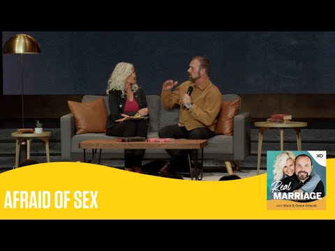 Afraid of Sex  The Real Marriage Podcast  Mark and Grace Driscoll