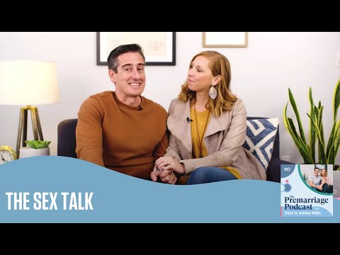 The SEX Talk  The Pre Marriage Podcast  Dave and Ashley Willis