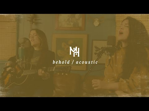 Mission House - Behold (feat. Sarah McMillan) (Official Acoustic Video)
