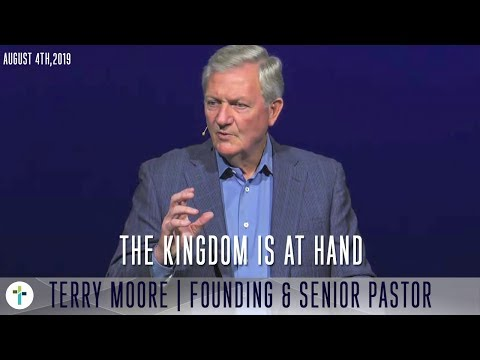 The Kingdom Is At Hand  Terry Moore  Sojourn church Carrollton Texas