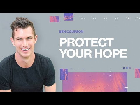 VOUS Staff Meeting: Protect Your Hope  Ben Courson