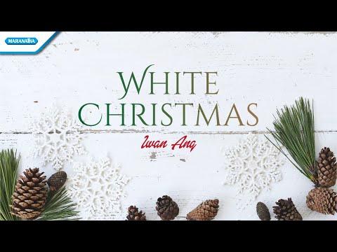 White Christmas - Iwan Ang (with lyric)