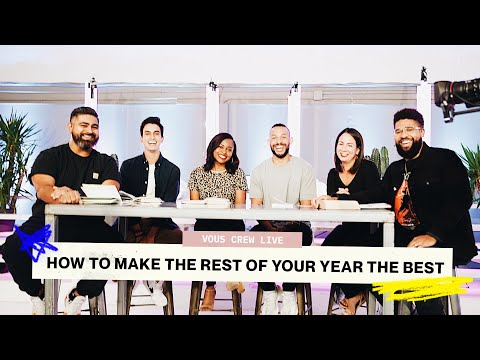 VOUS CREW LIVE  HOW TO MAKE THE REST OF THIS YEAR THE BEST