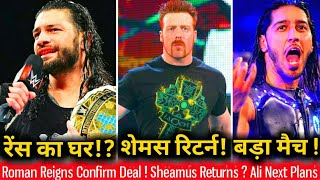 Roman Reigns Confirm His Multi-Year Contract ! Sheamus Returns As Refree ? Mustafa Ali Future Plans