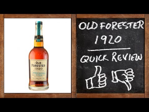 Old Forester 1920 - Whisky Quick Review - UC8SRb1OrmX2xhb6eEBASHjg