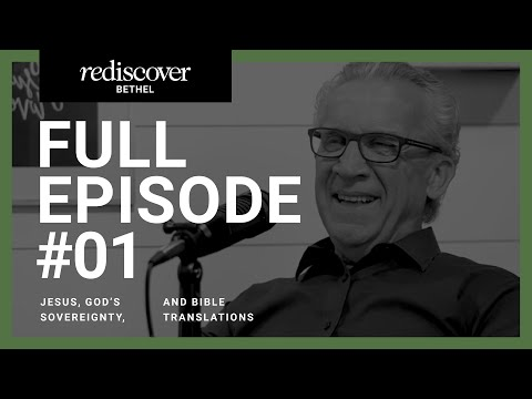 Rediscover Bethel - Ep 1: Bethels Beliefs about Jesus, Gods Sovereignty, and Bible Translations