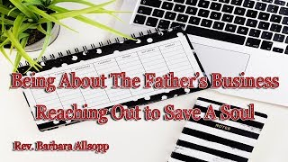 Being About The Father's Business - Who is God (Part 2)