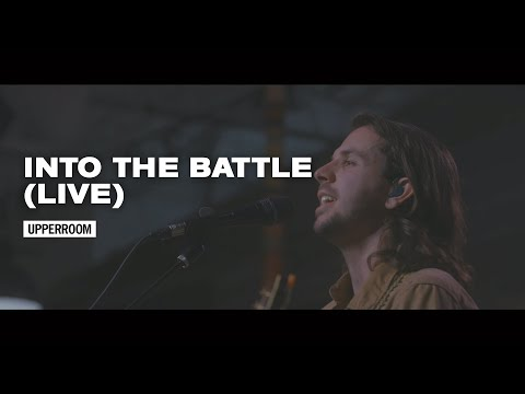 Into The Battle (Live) - UPPERROOM