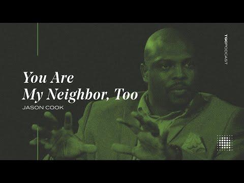 Jason Cook  You Are My Neighbor, Too  TGC Podcast