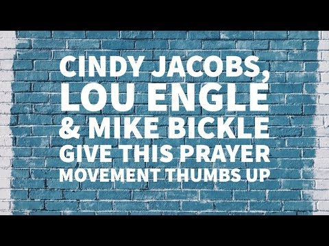 Cindy Jacobs, Mike Bickle & Lou Engle Praise this Prayer Movement