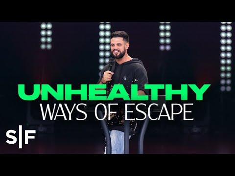 Unhealthy Ways of Escape  Steven Furtick