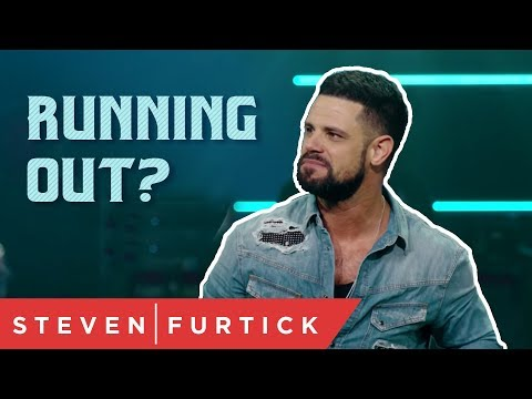 Running out?  Pastor Steven Furtick