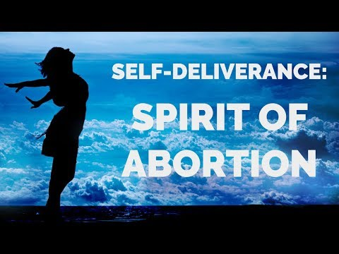 Deliverance from the Spirit of Abortion  Self-Deliverance Prayers