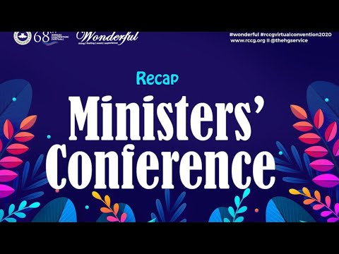 RCCG WORKERS & MINISTERS CONFERENCE 2020  RECAP