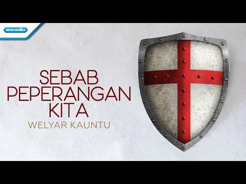 Sebab Peperangan Kita - Welyar Kauntu (with lyric)