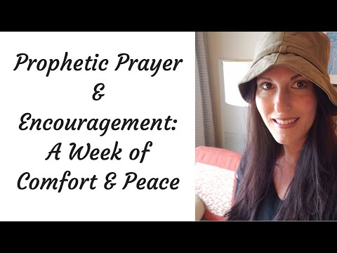 Prophetic Prayer & Encouragement: A Week of Comfort & PEACE