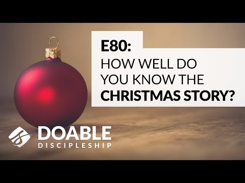 E80 How Well Do You Know the Christmas Story?