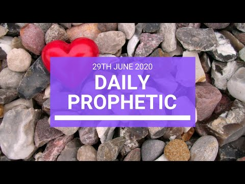 Daily Prophetic 29 June 2020 4 of 7