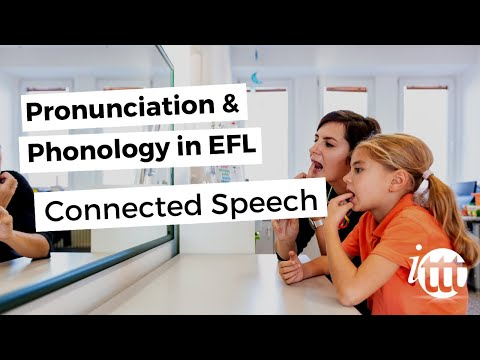 Pronunciation and Phonology in the EFL Classroom - Connected Speech