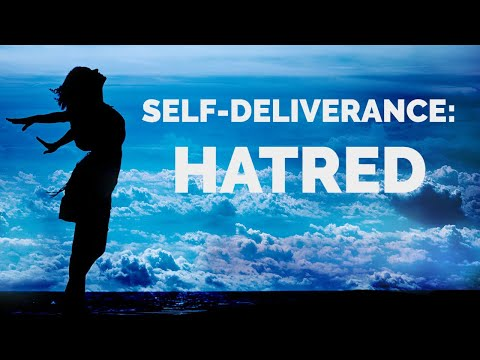 Deliverance from the Spirit of Hatred  Self-Deliverance Prayers