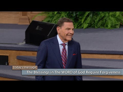 The Blessings in The WORD of God Require Forgiveness