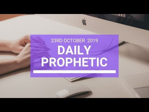 Daily Prophetic 23 October 2019 Word 3