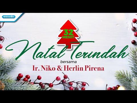 32 Menit Natal Terindah - Ir. Niko & Herlin Pirena (with lyric)