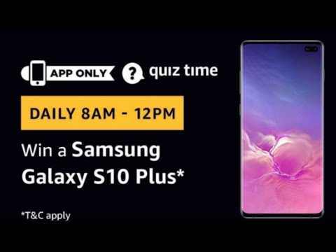 amazon quiz today answer | win samsung galaxy s10 plus | 10 march 2019
