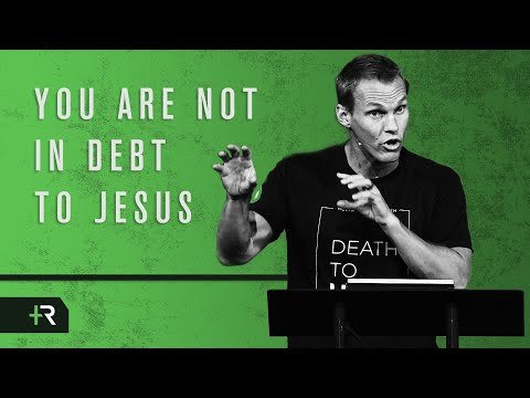 David Platt // You Are Not in Debt to Jesus
