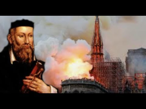 Breaking: Nostradamus Predicted Paris Notre Dame Would Burn / WW III