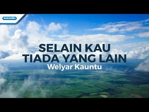 Selain Kau Tiada Yang Lain - Welyar Kauntu (with lyric)