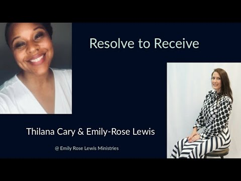 Resolve To Receive: Interview W/ Thilana Cary