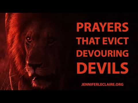 Prayers That Evict the Devouring Devils  Jennifer LeClaire