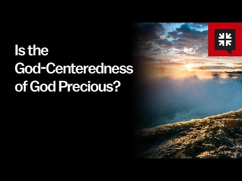 Is the God-Centeredness of God Precious? // Ask Pastor John