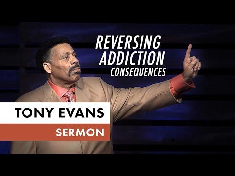 Reversing Addiction Consequences  Tony Evans Sermon