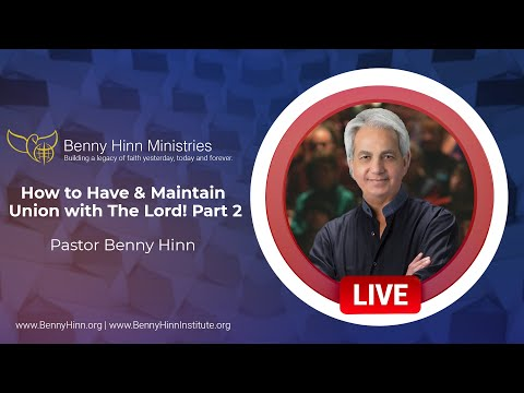How to Have & Maintain Union with The Lord! Part 2
