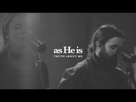 As He Is - Truth About Me (Live Session)
