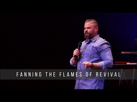 Fanning the Flames of Revival