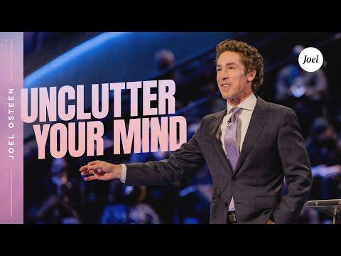 Unclutter Your Mind  Joel Osteen