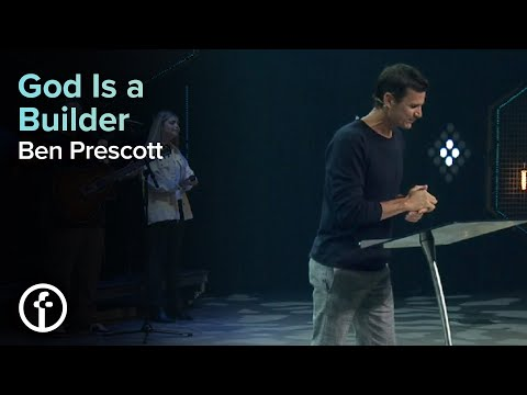 God Is a Builder  Pastor Ben Prescott