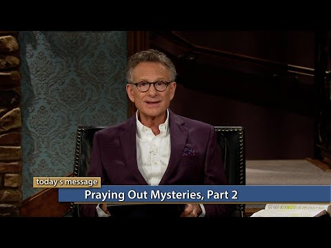Praying Out Mysteries, Part 2