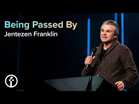 Being Passed By  Pastor Jentezen Franklin