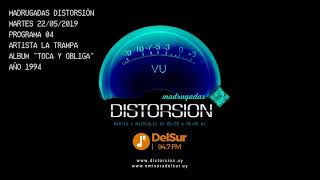 "MADRUGADAS DISTORSION #004  - La Trampa ""Toca y Obliga"""