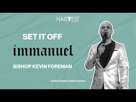 Immanuel - Set It Off - Bishop Kevin Foreman