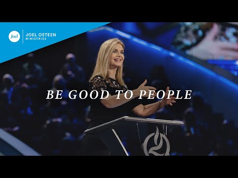 Be Good To People  Victoria Osteen