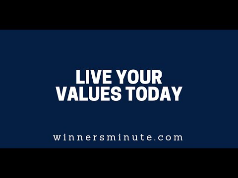 Live Your Values Today  The Winner's Minute With Mac Hammond
