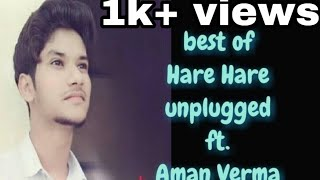 Hare hare hm to dil se hare unplugged ft. aman ver - amanverma8392 , Metal