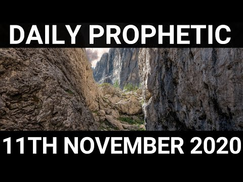 Daily Prophetic 11 November 2020 6 of 12 Subscribe for Daily Prophetic words